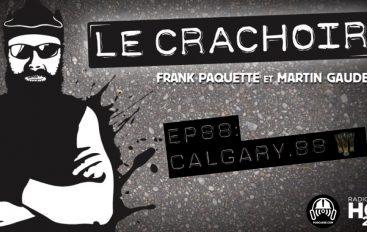 Le Crachoir – EP88: Calgary 88
