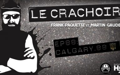 Le Crachoir – EP88: Calgary 88