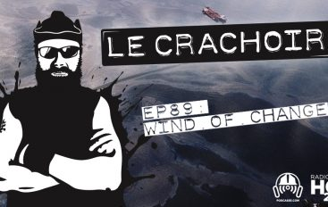 Le Crachoir – EP89: Wind of Change
