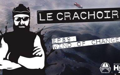 Le Crachoir – EP89: Wind of Change