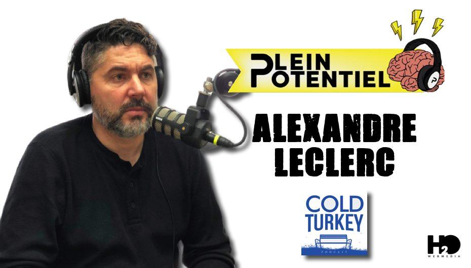 Plein Potentiel – S01 – EP26: Alexandre Leclerc