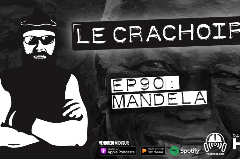 Le Crachoir – EP90: Mandela