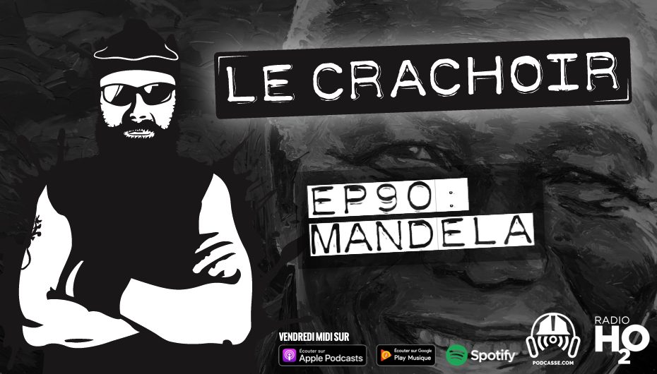 Le Crachoir – EP90: Mandela