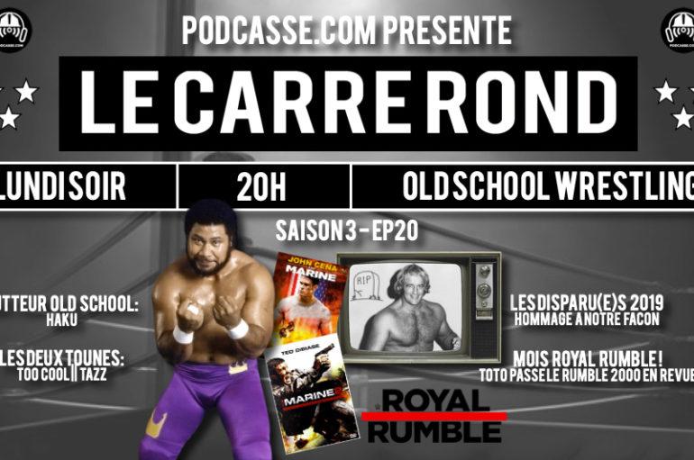 Le Carré Rond – S03 – EP20: Haku, Rumble & Les disparu(e)s 2019