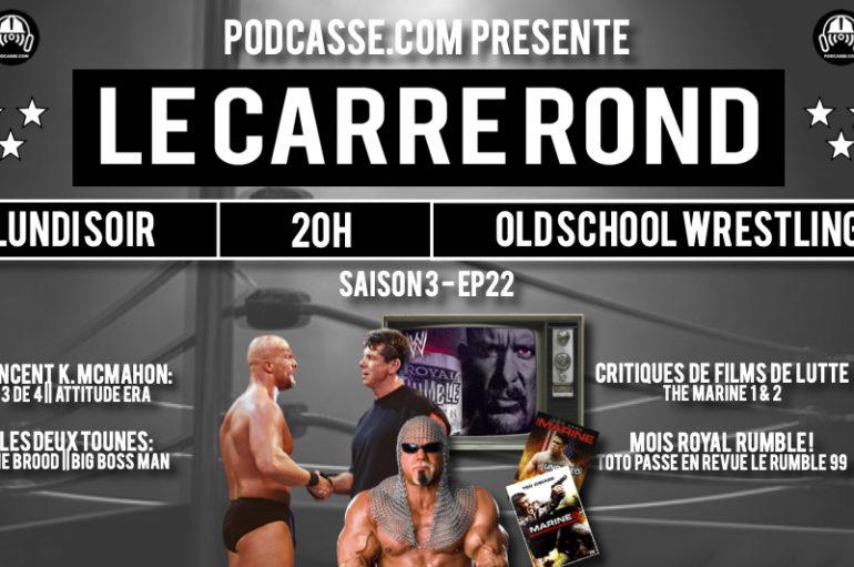Le Carré Rond – S03 – EP22: Vincent K. McMahon, Part 3 de 4