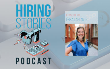 Hiring Stories Podcast – S01 – EP03: Érika Laplante