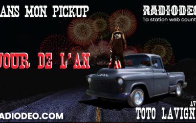 Dans mon pickup – 3 Janvier – SPÉCIAL JOUR DE L'AN !