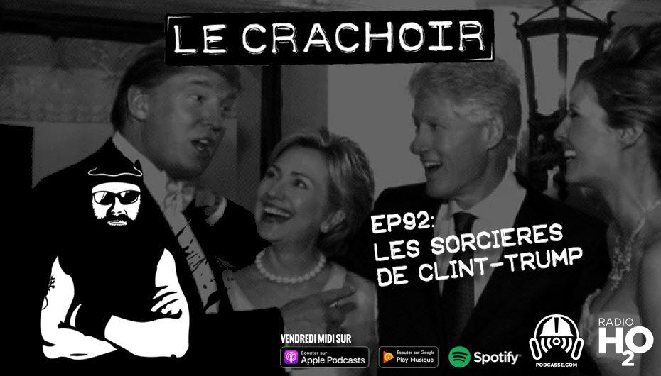 Le Crachoir – EP92: Les Sorcières de Clint-Trump