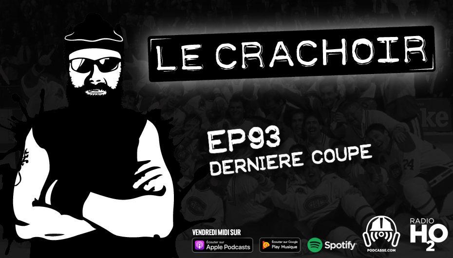 Le Crachoir – EP93: La dernière Coupe
