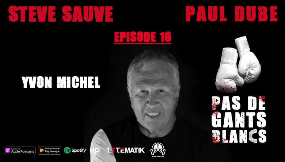 Pas de Gants Blancs – S01 – EP16: Yvon Michel