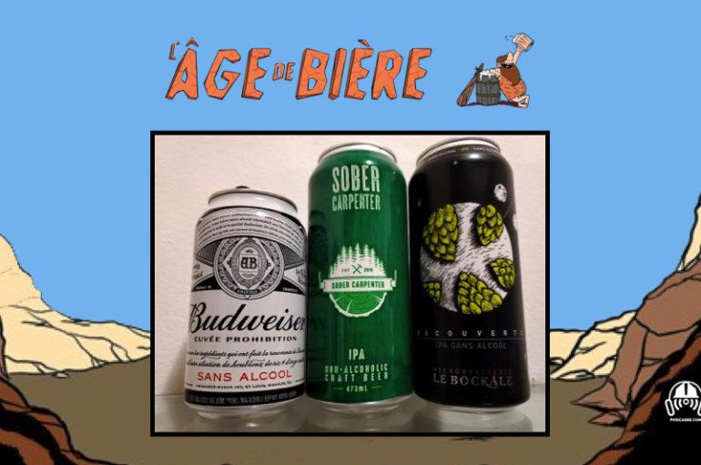 L'Âge de Bière – S02 – EP01: Sans alcool #1: Cuvée Prohibition, Sober Carpenter IPA & Découverte 0.3172-A