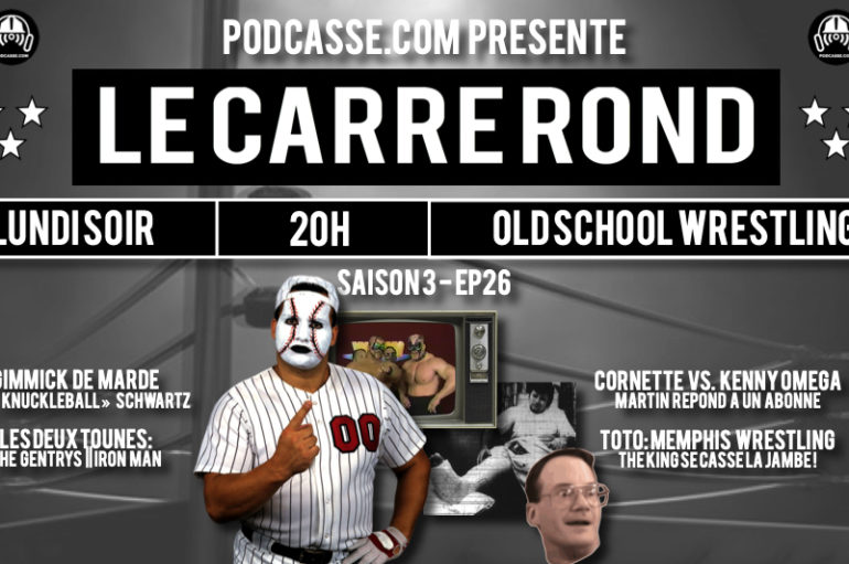 Le Carré Rond – S03 – EP26: Knuckleball Schwartz & The King se casse la jambe !