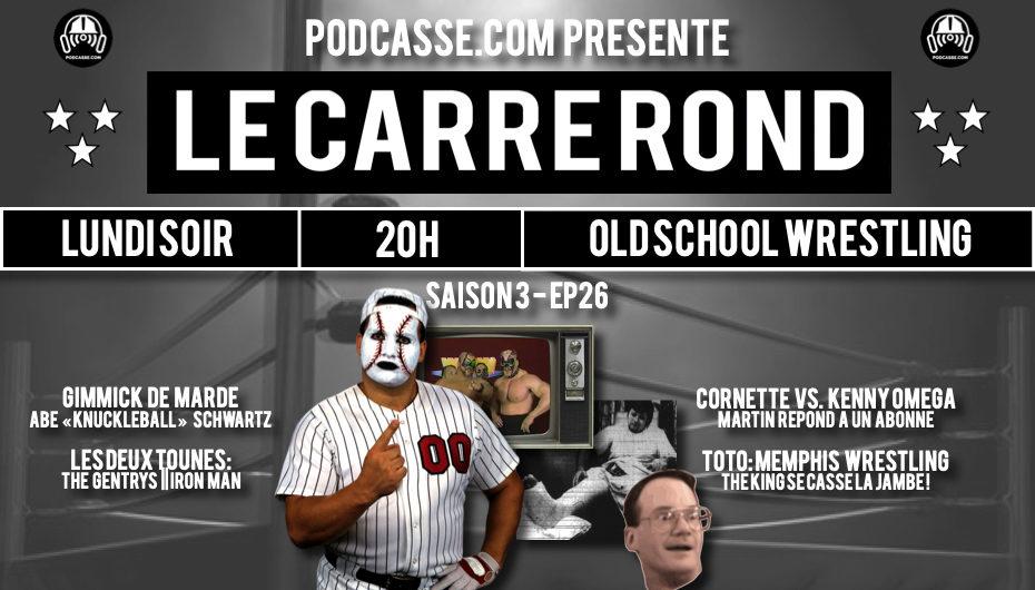 Le Carré Rond – S03 – EP26: Knuckleball Schwartz & The King se casse la jambe !
