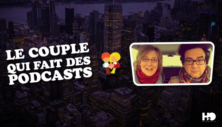 Le Couple Qui Fait Des Podcasts – EP03: New-York, New-York !