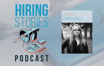 Hiring Stories Podcast – S01 – EP05: Jennifer Proulx