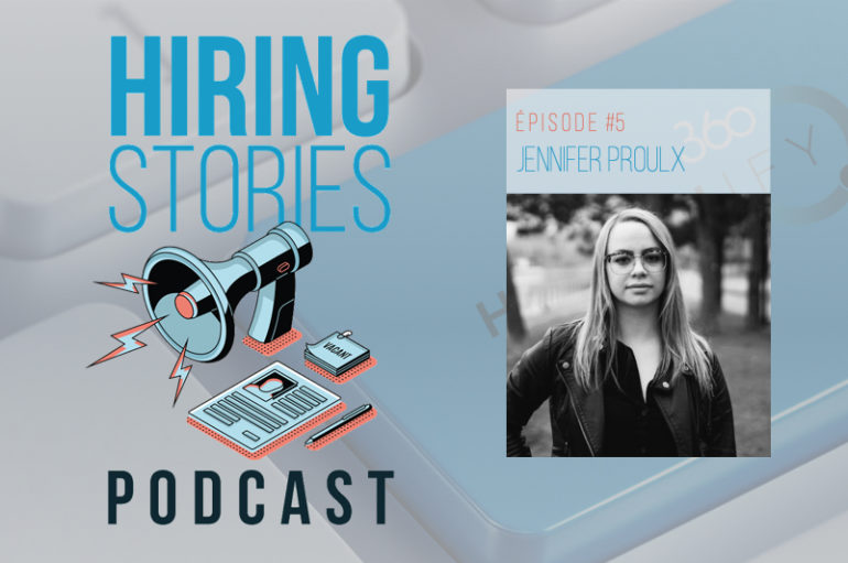 Hiring Stories Podcast – S01 – EP05: Jennifer Proulx
