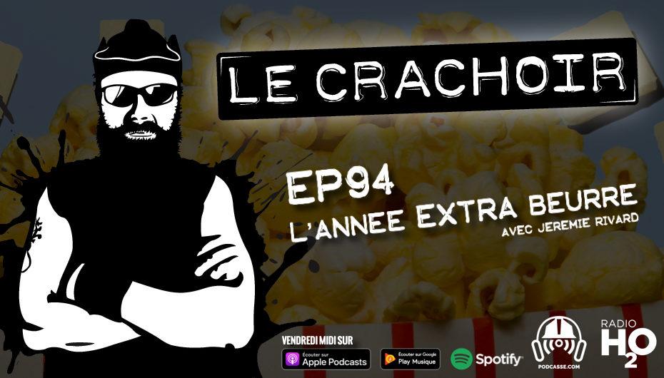 Le Crachoir – EP94: L'année EXTRA beurre