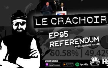Le Crachoir – EP95: Référendum