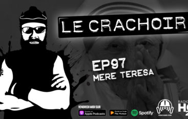 Le Crachoir – EP97: Mère Teresa