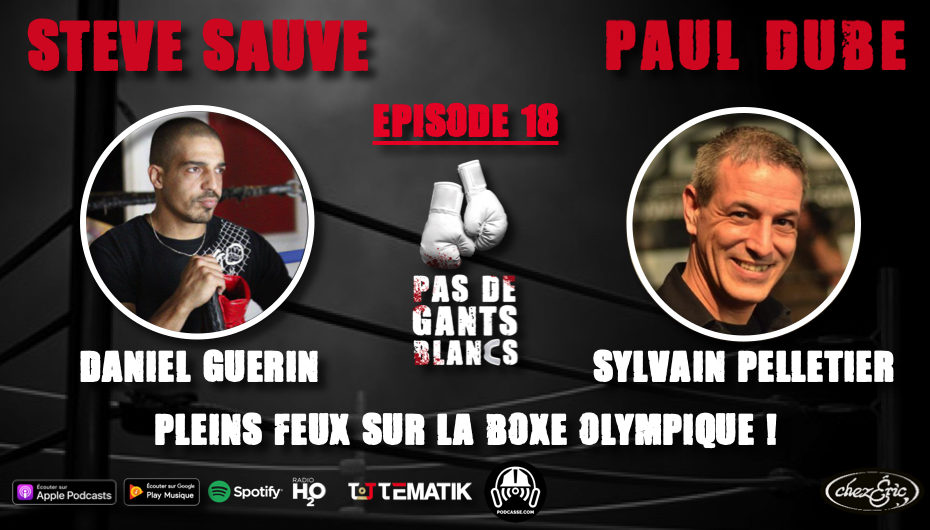 Pas de Gants Blancs – S01 – EP18: Plein feux sur la boxe olympique !