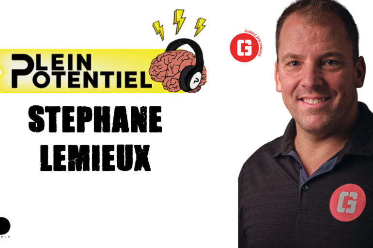 Plein Potentiel – S01 – EP29: Stéphane Lemieux