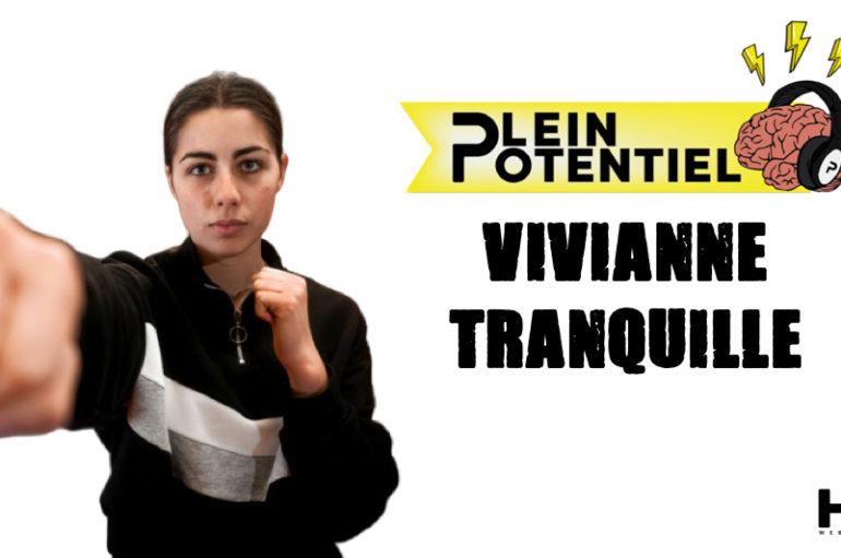 Plein Potentiel – S01 – EP30: Vivianne Tranquille