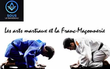 Sous Le Bandeau – Émission #34 – Les arts martiaux et la Franc-Maçonnerie