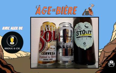 L'Âge de Bière – S02 – EP04: avec Broue et Cie – Sol, Blanche aux Pommes et Stout aux Grillons