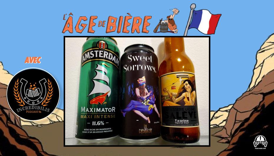 L'Âge de Bière S02 – EP05: avec Incredibilis – Maximator, Sweet Sorrows et Tzarine 13