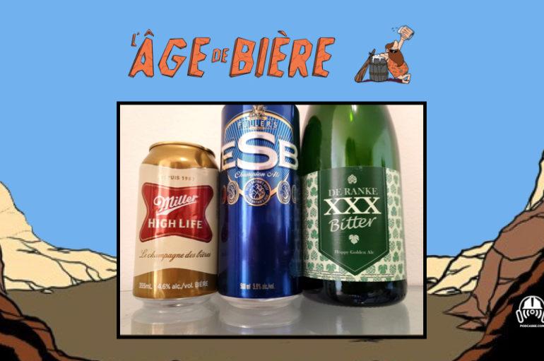 L'Âge de Bière – S02 – EP06: Miller High Life, Fuller's ESB et De Ranke Bitter XXX