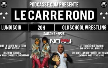 Le Carré Rond – S03 – EP28: Rock n' Roll Express, Prix de l'année de la lutte Québécoise & Sous la Loupe avec Toto