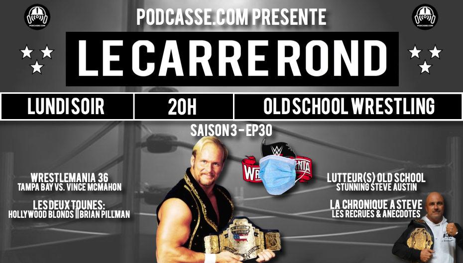 Le Carré Rond – S03 – EP30: Stunning Steve Austin & Tampa Bay vs. Vince McMahon