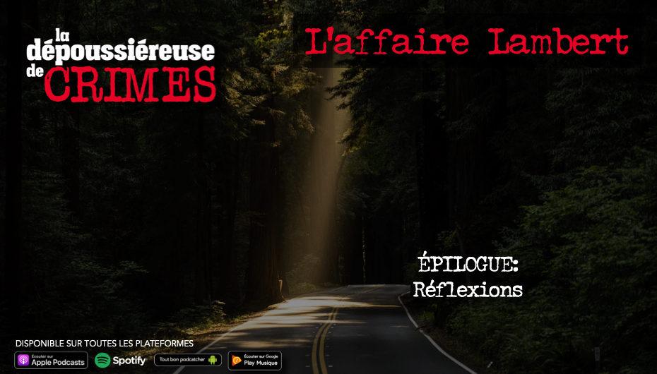 L'affaire Lambert – Épisode 10: Épilogue; Réflexions