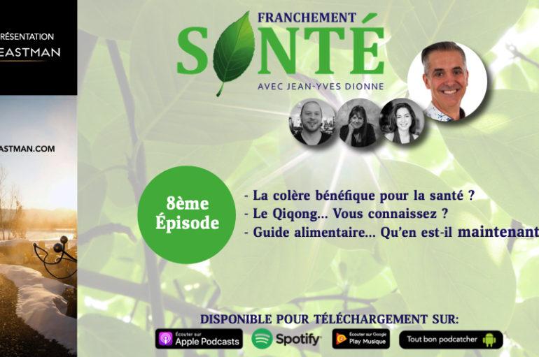 Franchement Santé – S01- EP08: La colère, le Qigong et le Guide alimentaire maintenant