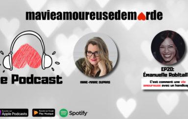 MVADM – S01 – EP20: Émanuelle Robitaille: C'est comment une vie amoureuse avec un handicap ?