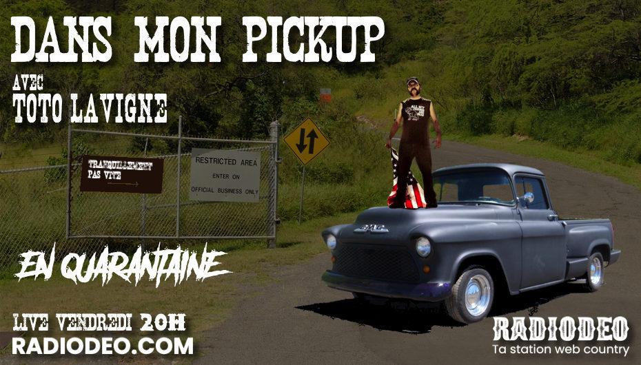 Dans mon pickup avec Toto Lavigne – 20 Mars – En quarantaine