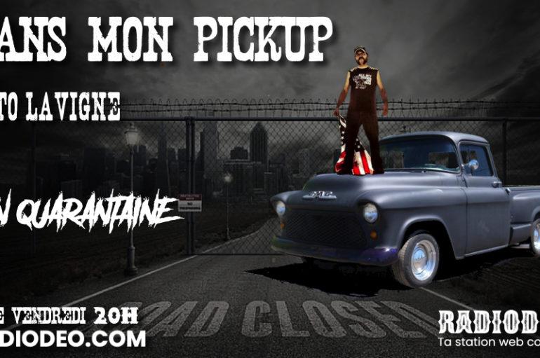 Dans mon pickup avec Toto Lavigne – 27 Mars: En quarantaine… encore
