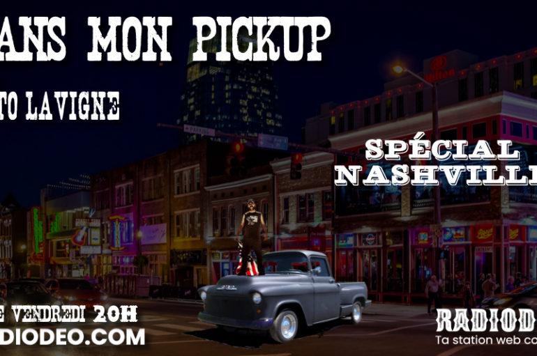 Dans mon pickup – 6 Mars – Spécial Nashville