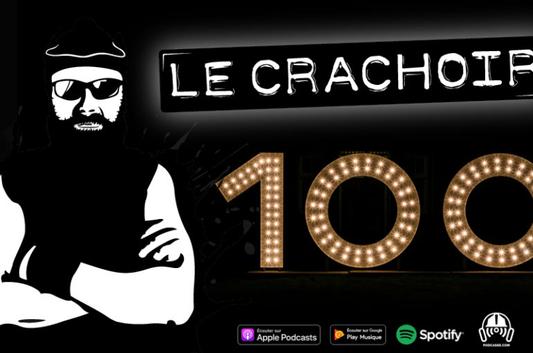 Le Crachoir: 100