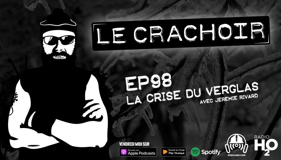Le Crachoir – EP98: La crise du verglas