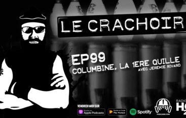 Le Crachoir – EP99: Columbine, la 1ère quille