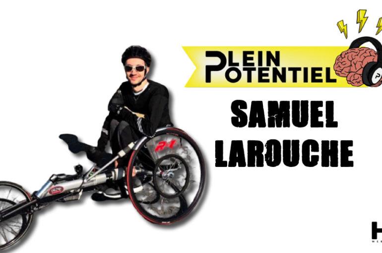 Plein Potentiel – S01 – EP32: Samuel Larouche