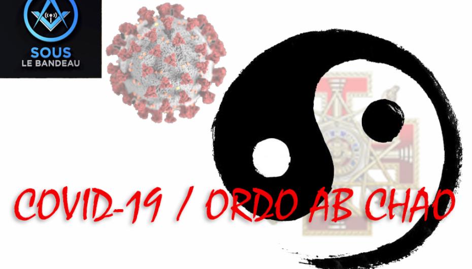 Sous Le Bandeau – Émission #35 – COVID-19 / Ordo Ab Chao