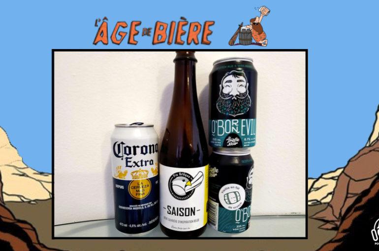 L'Âge de Bière – S02 – EP09: Corona Extra, Saison de Pie Braque & O'Born Evil