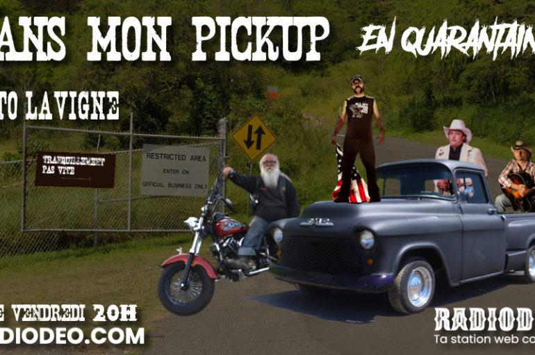 Dans mon pickup avec Toto Lavigne – 17 Avril: Quarantaine LIVE !