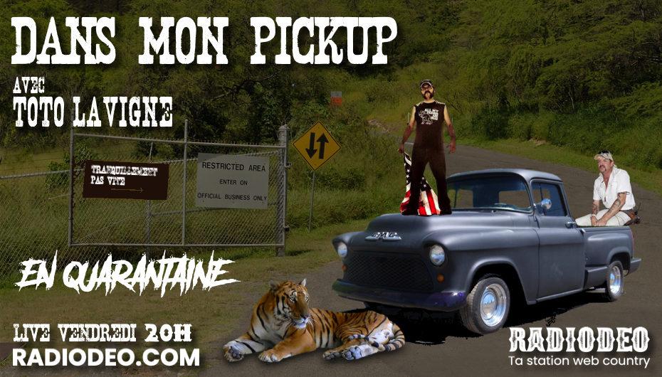 Dans mon pickup avec Toto Lavigne – 3 Avril: Quarantaine et  Joe Exotic