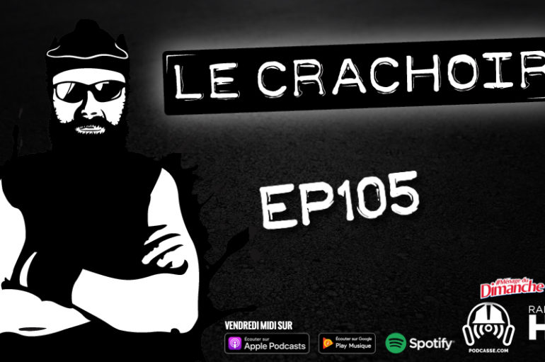 Le Crachoir – EP105