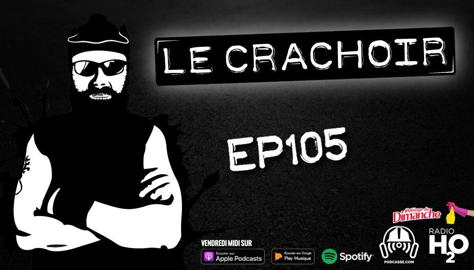 Le Crachoir – EP105