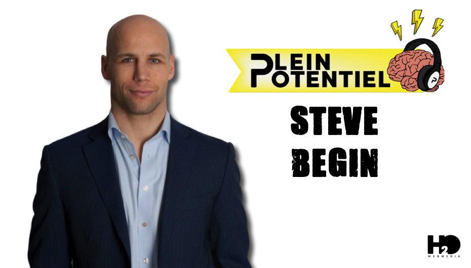 Plein Potentiel – S01 – EP33: Steve Bégin