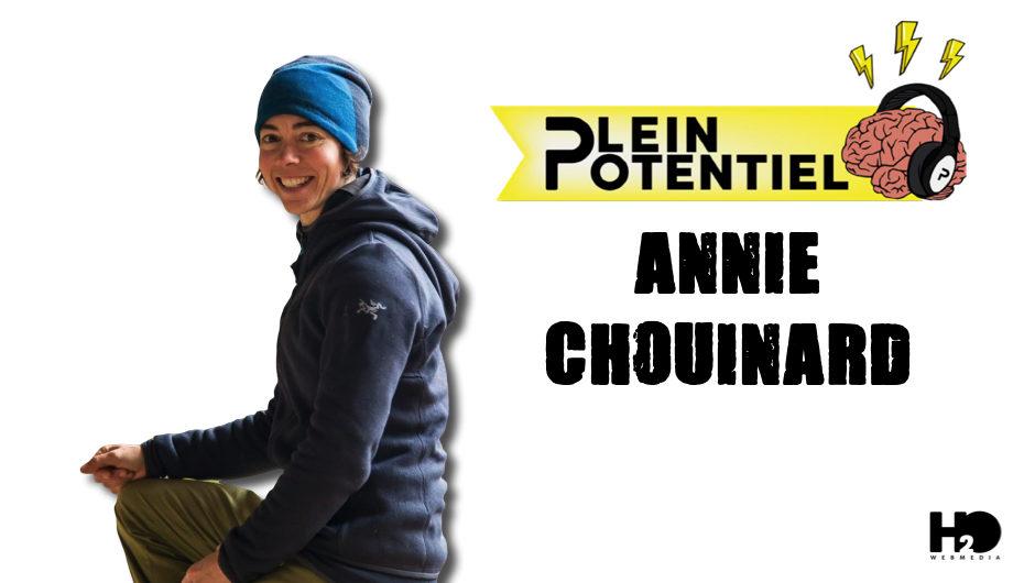 Plein Potentiel – S01 – EP34: Annie Chouinard